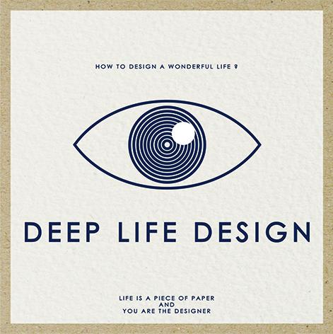 DEEP LIFE DESIGN